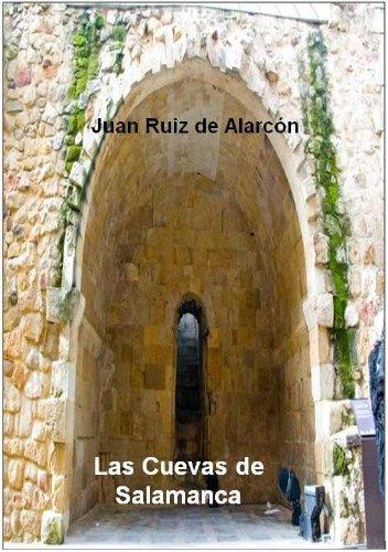 Juan Ruiz de Alarcón - Las Cuevas de Salamanca