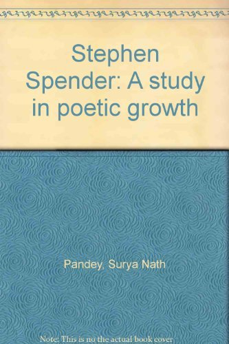 Stephen Spender: A study in poetic growth
