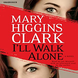 I'll Walk Alone: A Novel | [Mary Higgins Clark]
