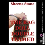 The Rag Doll Double Teamed: A Cosplay Threesome Erotica Story (Becky's Depravity) | Sheena Stone