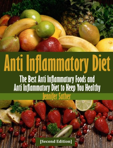 Anti Inflammatory Diet [Second Edition]: Recipes for Arthritis and Other Inflammatory Disease by Jennifer Sather