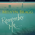 Remember Me | Melvyn Bragg