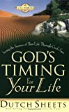 God's Timing for Your Life: Seeing the Seasons of Your Life Through God's Eyes (Life Point) (0830727639) by Sheets, Dutch