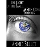 The Light of the Earth As Seen From Tartarusby Annie Bellet