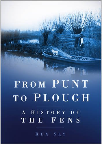 From Punt to Plough: A History of the Fens