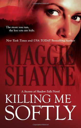Image of Killing Me Softly (Secrets of Shadow Falls)