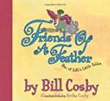 Friends of a Feather: One of Life's Little Fables (0060091479) by Cosby, Bill