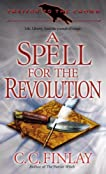 A Spell for the Revolution (Traitor to the Crown, Book 2)