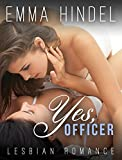 ROMANCE: Lesbian Romance: Yes, Officer (BBW Contemporary Romance Short Stories) (Fun, Provocative Lesbian Mature Young Adult Love and Romance Books)