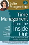 img - for Time Management from the Inside Out, Second Edition: The Foolproof System for Taking Control of Your Schedule -- and Your Life [Paperback] [2004] (Author) Julie Morgenstern book / textbook / text book