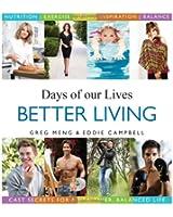 Days of Our Lives Better Living: Cast Secrets for a Healthier, Balanced Life