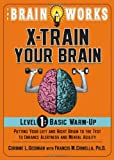img - for The Brain Works: X-Train Your Brain Volume 1: Basic Warm Up book / textbook / text book