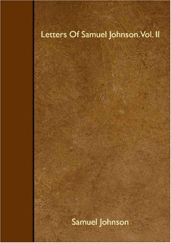 Letters Of Samuel Johnson. Vol. II