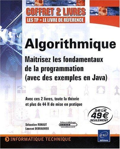 Algorithmique - Coffret de 2 livres : Maîtrisez les fondamentaux de la programmation (avec des exemples en Java)