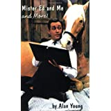 Mister Ed and Me, and Moreby Alan Young