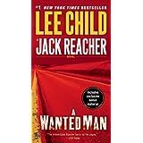 A Wanted Man (with bonus short story Deep Down) (Jack Reacher, Book 17) ~ Lee Child