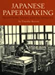 Japanese Papermaking: Traditions, Too...