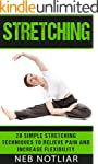 Stretching: 20 Simple Stretching Tech...