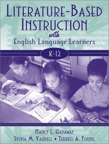 By Nancy L. Hadaway - Literature-Based Instruction with English Language Learners, K-12: 1st (first) Edition