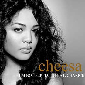 I'm Not Perfect by Cheesa x Charice