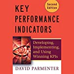 Key Performance Indicators (KPI): Developing, Implementing, and Using Winning KPIs | David Parmenter