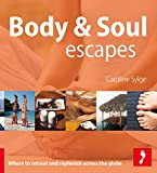 Footprint Body & Soul Escapes (Footprint - Lifestyle Guides)