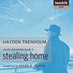 Stealing Home: Book 3 of the Steele Chronicles (       UNABRIDGED) by Hayden Trenholm Narrated by Mark F. Smith