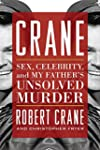 Crane:Sex, Celebrity, and My Father's...