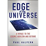 Edge of the Universe: A Voyage to the Cosmic Horizon and Beyondby Paul Halpern