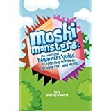 Moshi Monsters: The Unofficial Beginners' Guide to Collecting Moshlings, Earning Rox, and More!by Faye Brierley-Roberts