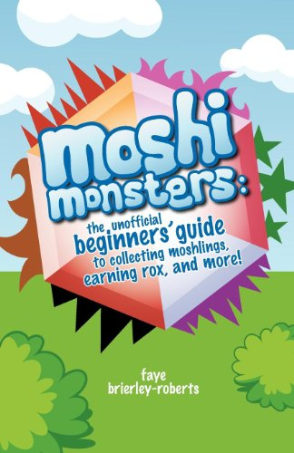 Moshi Monsters The Unofficial Beginners