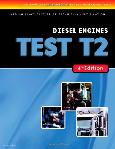 ASE Test Preparation Medium/Heavy Duty Truck Series Test T2: Diesel Engines (ASE Test Prep for Medium/Heavy Duty Truck: Diesel Engine Test T2)