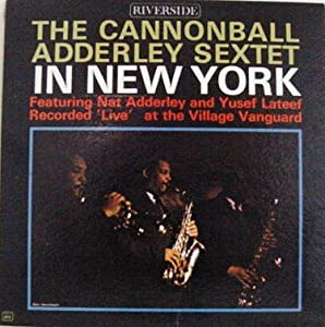 THE CANNONBALL ADDERLY SEXTET - IN NEW YORK [Vinyl] Cannonball Adderly