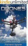 Drones: The Facts, Fun & Dangers of D...