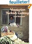 Vegetarian Turkish Cooking: Over 100...