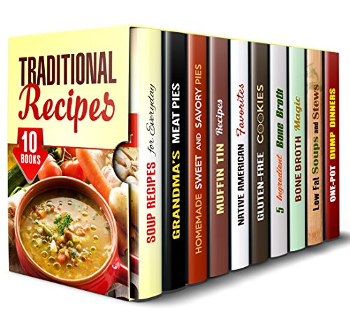 Traditional Recipes Box Set (10 in 1): Soups, Pies, Muffins, Cookies, and Other Favorites to Cook in Your Kitchen (Farmhouse Foods) by Josephine Ortiz, Linda Flowers, Martha Olsen, Melissa Hendricks, Sherry Morgan, Melissa Castro, Sheila Hope, Emma Melton