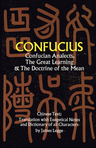Confucian Analects, The Great Learning & The Doctrine...