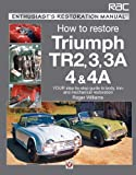 Triumph TR2, 3, 3a, 4 and 4a (Enthusiast's Restoration Manual Series) Roger Williams
