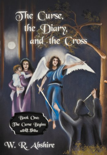 The Curse, the Diary and the Cross: Book One: The Curse Begins