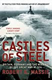 Castles of Steel: Britain, Germany and the Winning of the Great War at Sea (0099523787) by Massie, Robert K.