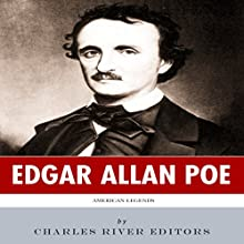 American Legends: The Life of Edgar Allan Poe (       UNABRIDGED) by Charles River Editors Narrated by Bruno Belmar