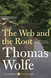 The Web and The Root (Harper Perennial Modern Classics) (0061579556) by Wolfe, Thomas