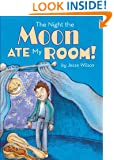 The Night the Moon Ate My Room!