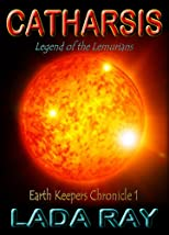 Catharsis, Legend of the Lemurians (Earth Keepers Chronicles: Book 1)