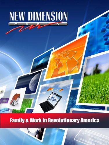 Family & Work In Revolutionary America