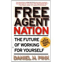 Daniel H. Pink – Free Agent Nation: The Future of Working for Yourself