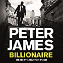 Billionaire Audiobook by Peter James Narrated by Leighton Pugh