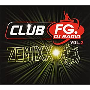 Club Fg Dj Radio /Vol.2 - Zemixx By Joachim Garraud