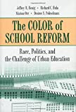 The Color of School Reform: Race, Politics, and the Challenge of Urban Education