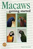 Horst Schmidt Macaws... As a hobby: Everything you need to know to get started.